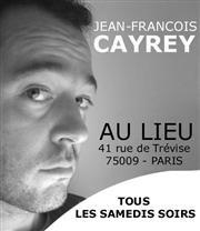 Jean-francois cayrey one-man show Theatre Le Lieu