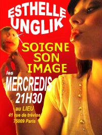 Affiche esthelle unglik soigne son image au theatre le lieu