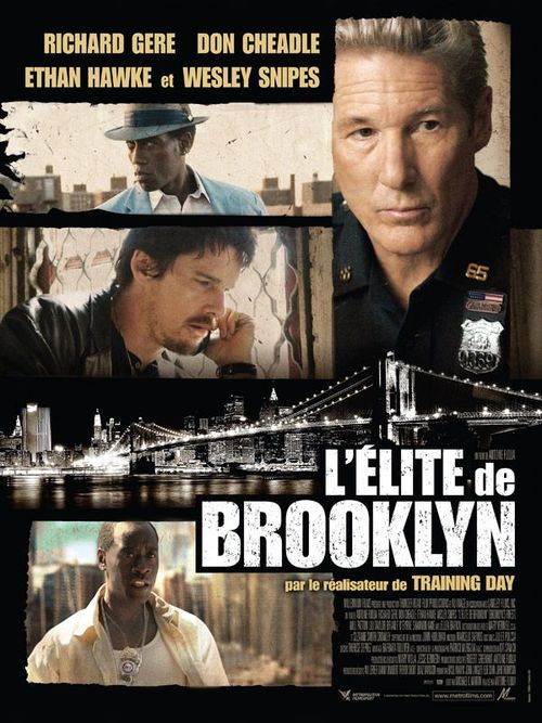 L'elite de brooklyn richard gere antoine fuqa don cheadle ethan hawke wesley snipes